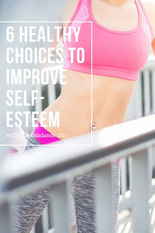The key to improving self-esteem is the way you treat yourself daily. Find out 6 healthy choices that improve self-esteem daily..